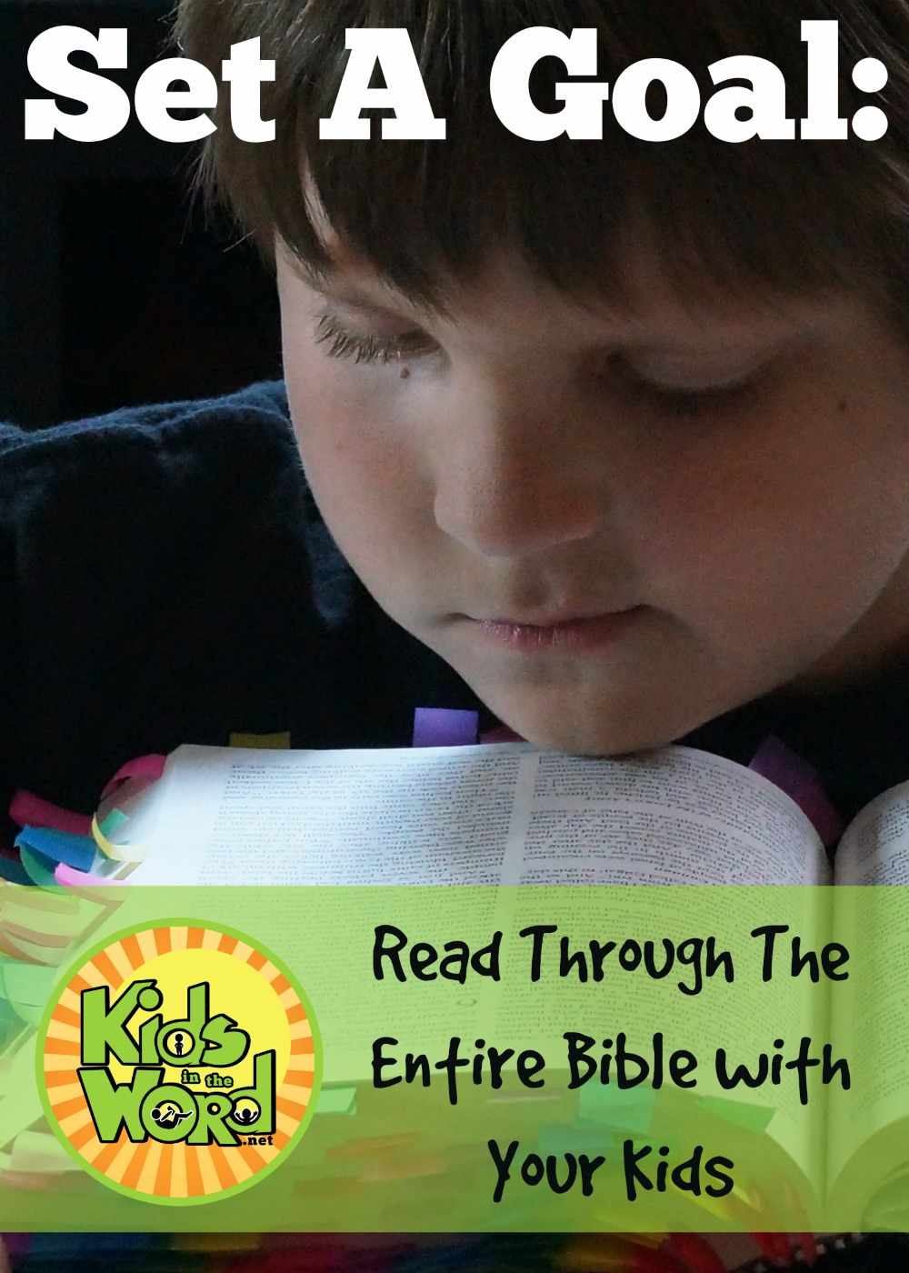 Set A Goal - Reading the entire Bible with your kids before they leave your home. Read how we're doing this in our home at Kids in the Word.