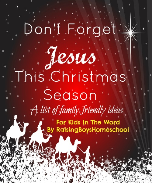 RememberingJesus-RaisingBoysHomeschool