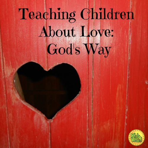 Teaching Children About Love God's Way