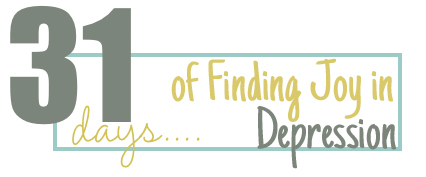 31 Days Header of Finding Joy in Depression