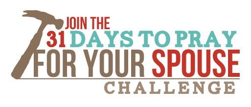 31 Days to Pray for Your Spouse Challenge