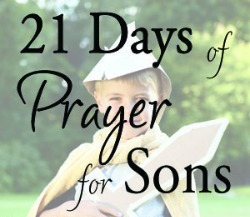 Another 21 Days of Prayer for Sons
