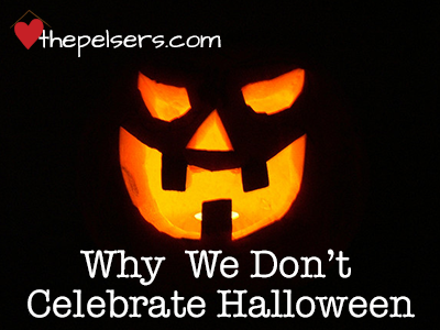 Why We Don't Celebrate Halloween