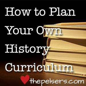 How-to-Plan-Your-Own-History-Curriculum-300