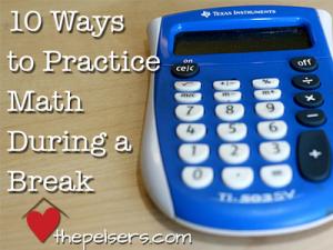 10 Ways to Practice Math During a Break