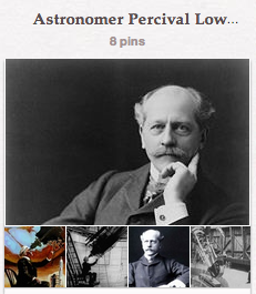 Percival Lowell Pinterest Board