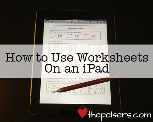 Looking for a way to save money or make homeschooling more portable? Here's step by step instructions for using worksheets on an iPad. At thepelsers.com.