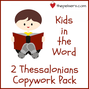 Kids in the Word: 2 Thessalonians Copywork