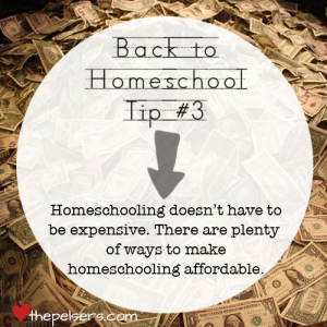Back to Homeschool Tip #3: You Can Make Homeschooling Affordable