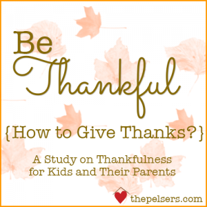 Be Thankful: How to Give Thanks