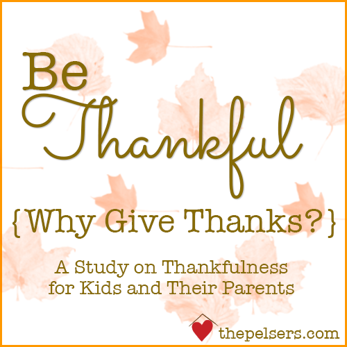 Be Thankful: Why Give Thanks?