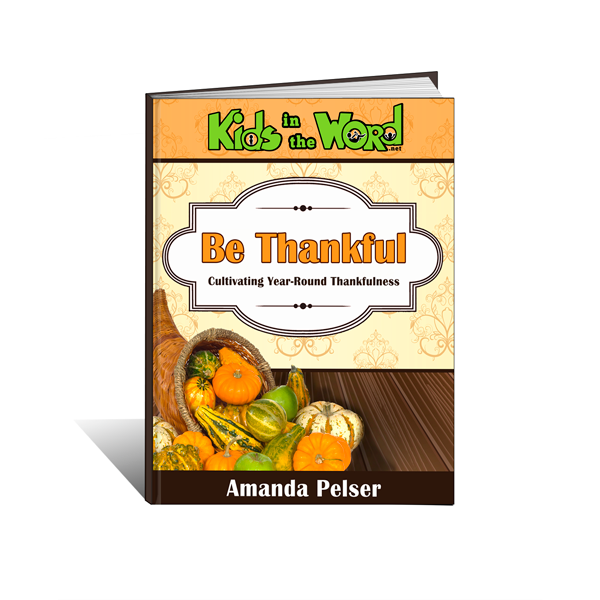 Be Thankful: Cultivating Year-Round Thankfulness
