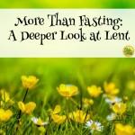 Moe Than Fasting A Deeper Look at Lent