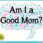 """For the Woman Wondering, """"Am I a Good Mom?"""""""