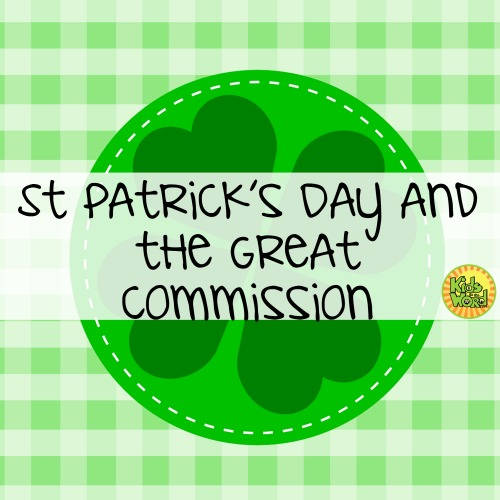 Make St Patricks Day about the Great Commission!