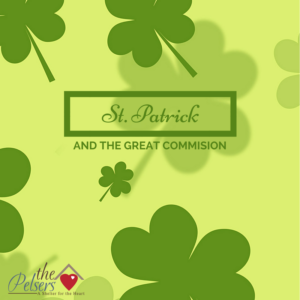 St Patrick's Day and the Great Commission