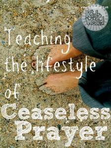 Teaching the Lifestyle Of Ceaseless Prayer