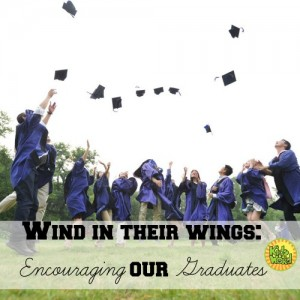 How can we encourage the graduates in our lives?