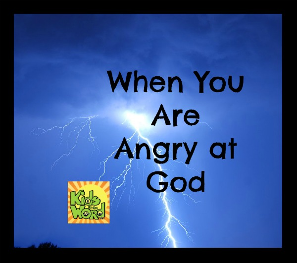 When You Are Angry At God