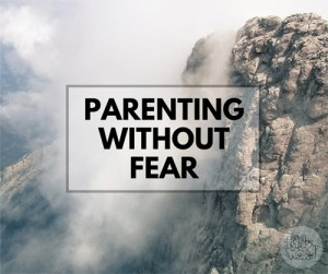 Parenting Without Fear at Kids in the Word