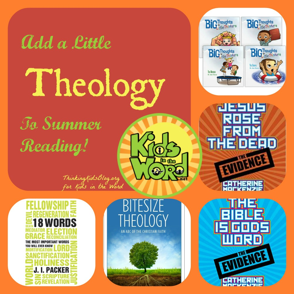 Add a little theology to your kids' summer reading and help them understand God better!