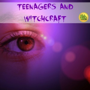Help keep your teenager guarded from witchcraft