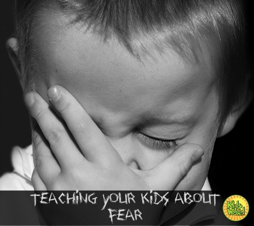 Teaching your kids about Fear