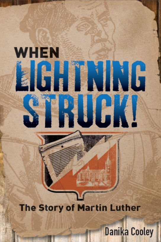 When Lightening Struck - Historical fiction for young adults about the life of Martin Luther and the Reformation.