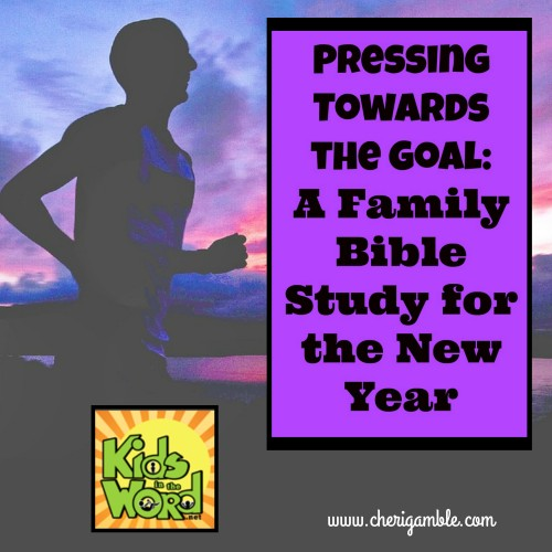 Pressing Towards the Goal: A Family Bible Study for the New Year