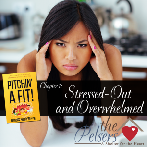 Pitchin' A Fit! Chapter 1: Stressed Out and Overwhelmed