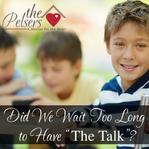 "Did We Wait Too Long to Have ""The Talk""?"