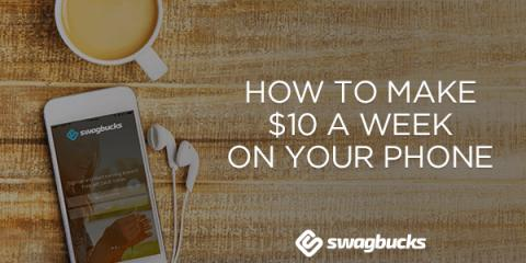 How to Make $10 A Week on Your Phone with Swagbucks