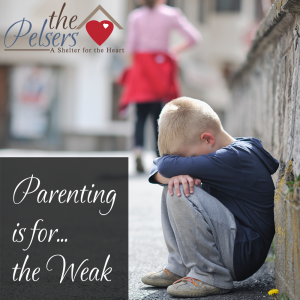 Parenting is for the Weak